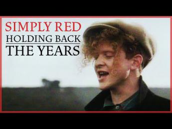 Simply Red - Holding Back The Years (1985)