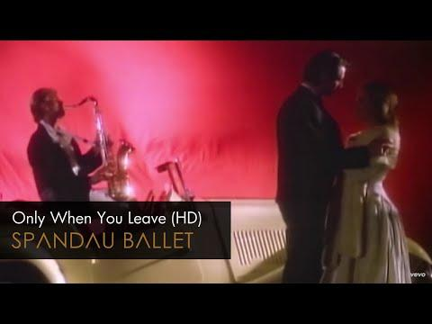 Spandau Ballet - Only When You Leave (1984)